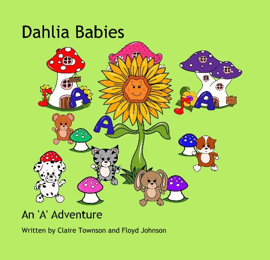 View Dahlia Babies by Written by Claire Townson and Floyd Johnson