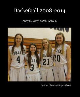 Basketball 2008-2014 - Sports & Adventure photo book