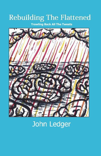 View Rebuilding The Flattened by John Ledger