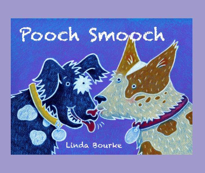 View Pooch Smooch by Linda Bourke