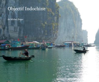 Objectif Indochine - Voyages livre photo
