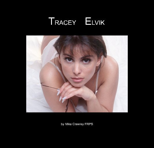 View TRACEY ELVIK by Mike Crawley FRPS