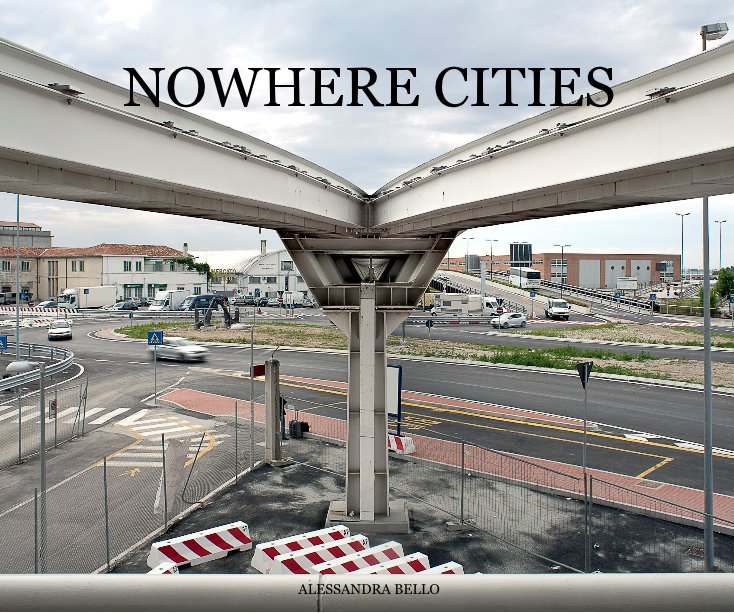 View NOWHERE CITIES by ALESSANDRA BELLO