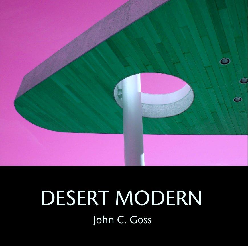 View DESERT MODERN by John C. Goss