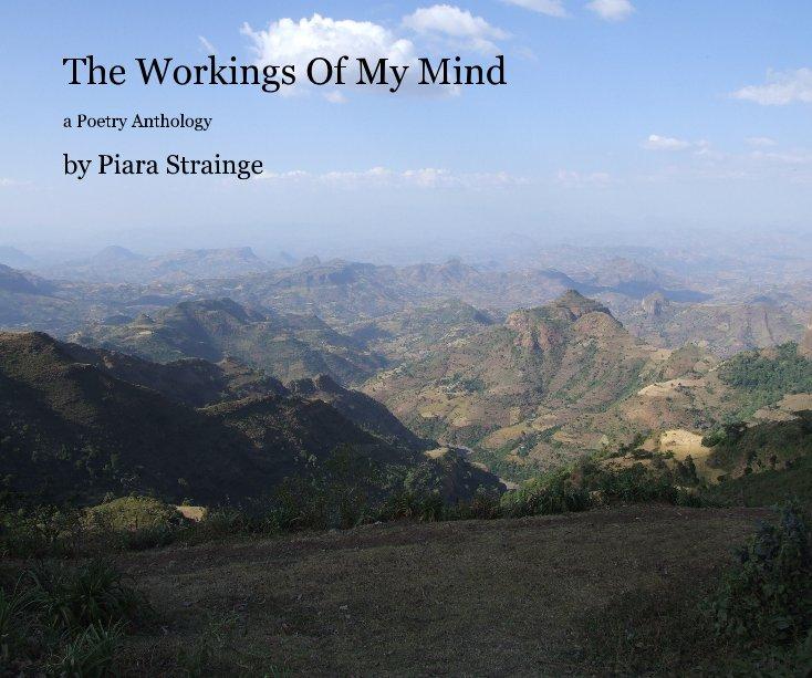 View The Workings Of My Mind by Piara Strainge