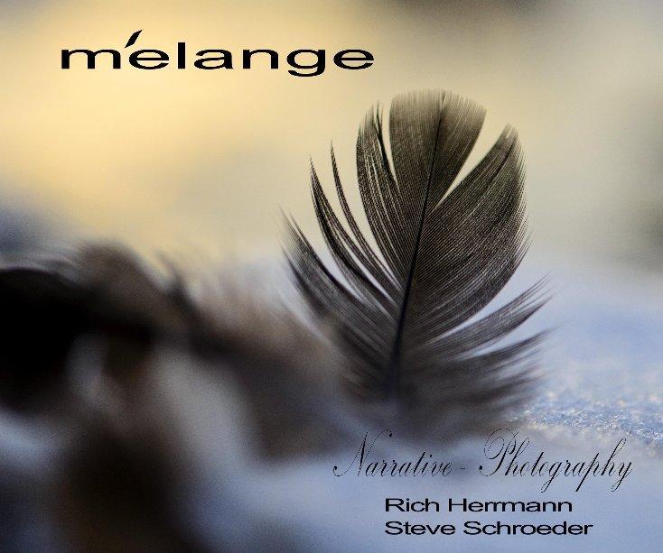 View Melange by Rich Herrmann and Steve Schroeder