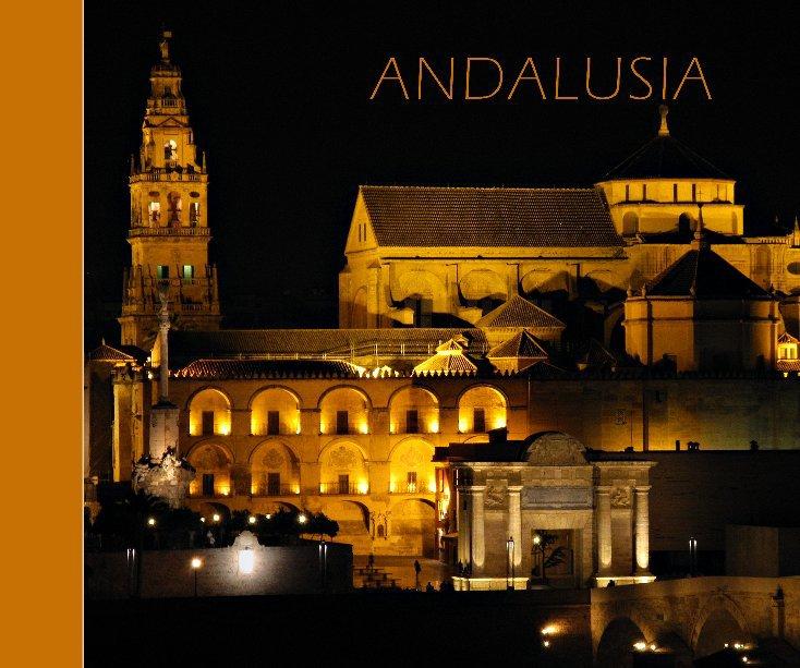 View Andalusia by Pamela Murphy & Feiko Bouman