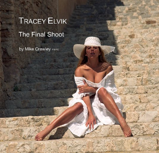 View TRACEY ELVIK    The Final Shoot by Mike Crawley FRPS