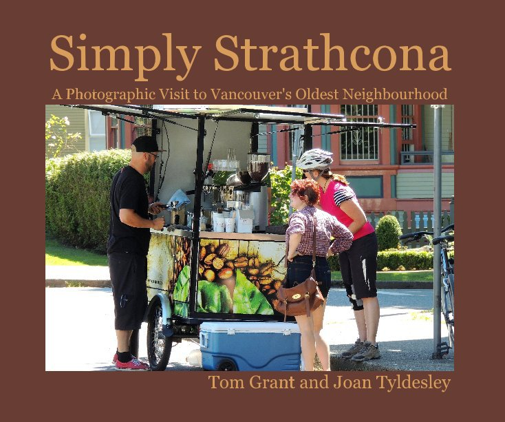 View Simply Strathcona by Tom Grant & Joan Tyldesley