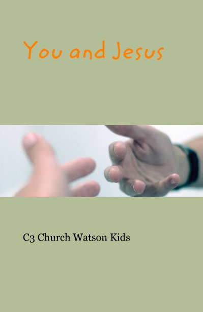 View You and Jesus by C3 Church Watson Kids