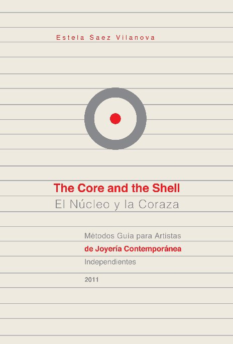 View The Core & the Shell / El Núcleo y la Coraza by Estela Saez Vilanova