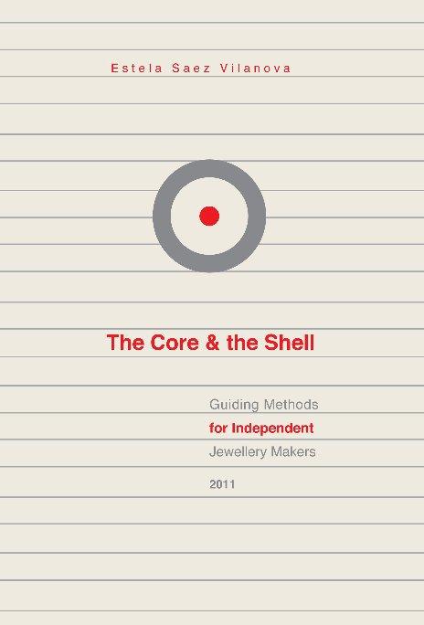 View The Core & the Shell by Estela Saez Vilanova