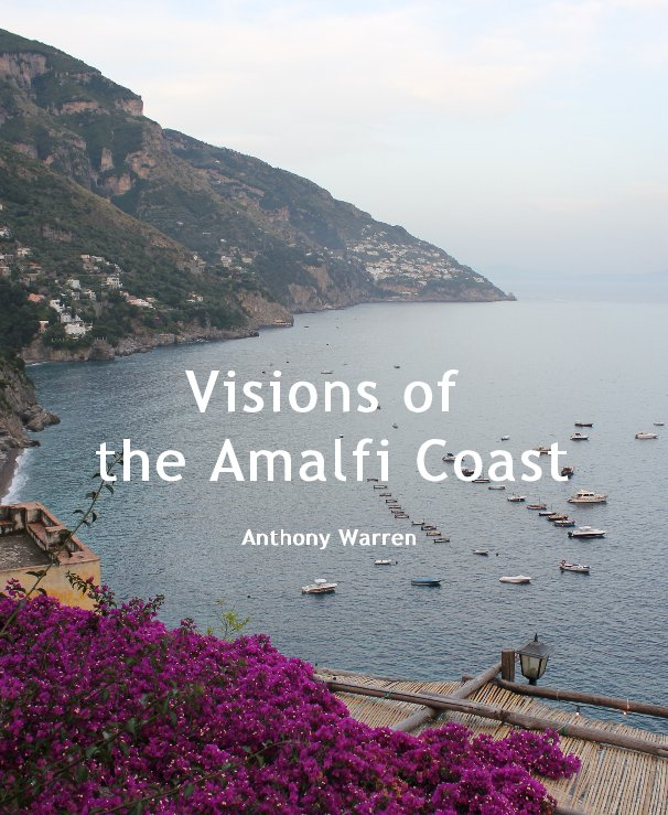 View Visions of the Amalfi Coast by Anthony Warren