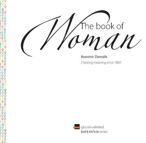 View The book of woman by Branimir Zlamalik