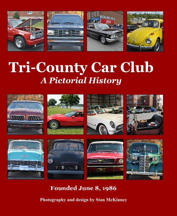 View Tri-County Car Club A Pictorial History by Stan McKinney
