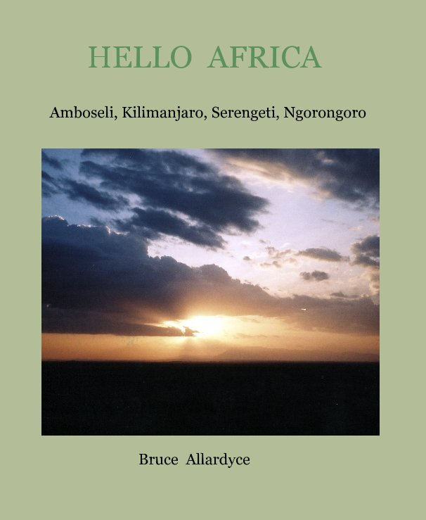 View HELLO AFRICA by Bruce Allardyce