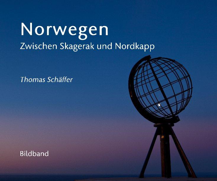 Norwegen Zwischen Skagerak und Nordkapp Thomas Schäffer Bildband nach Thomas Schäffer anzeigen