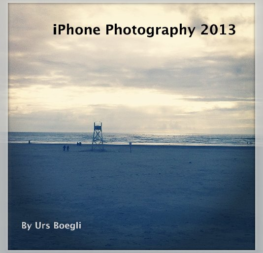 View iPhone Photography 2013 by Urs Boegli