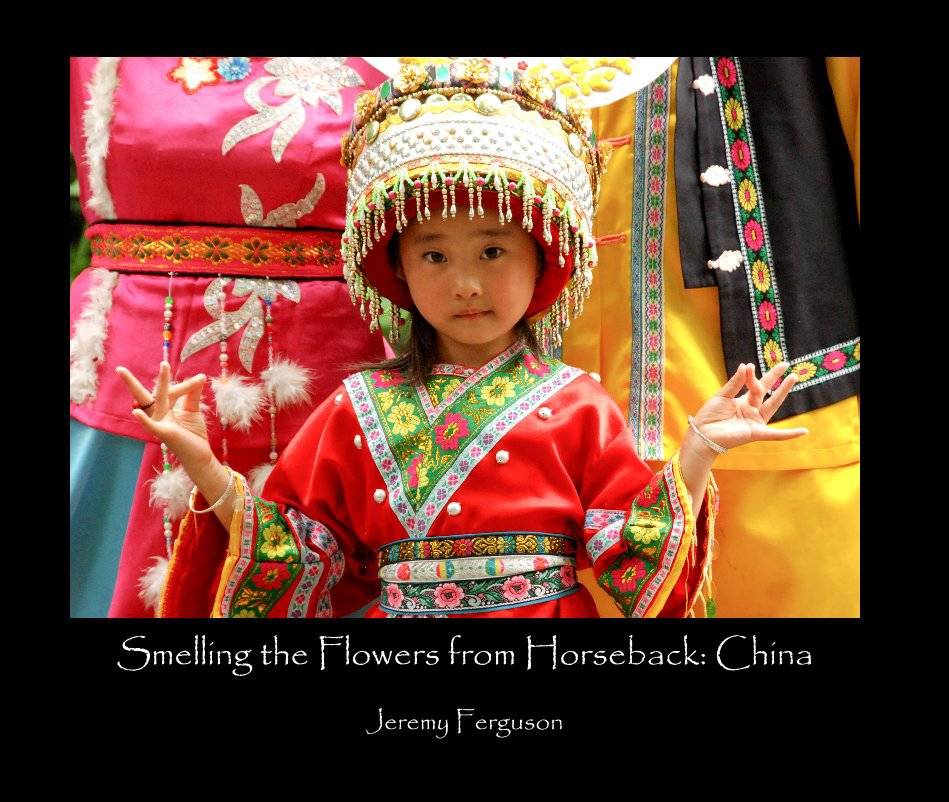 View Smelling the Flowers from Horseback: China by Jeremy Ferguson
