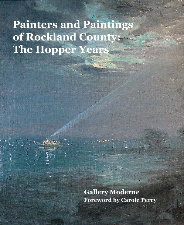 View Painters and Paintings of Rockland County: The Hopper Years by Gallery Moderne