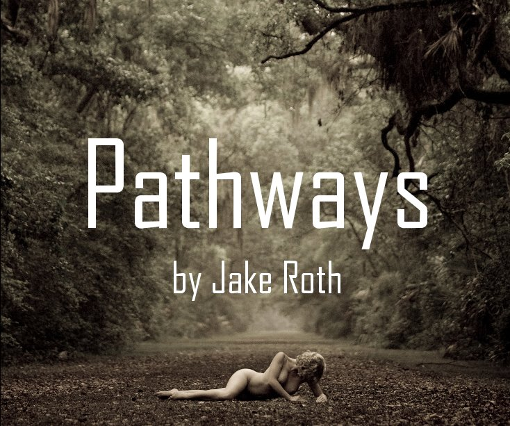 View Pathways (Standard 10x8) by Jake Roth