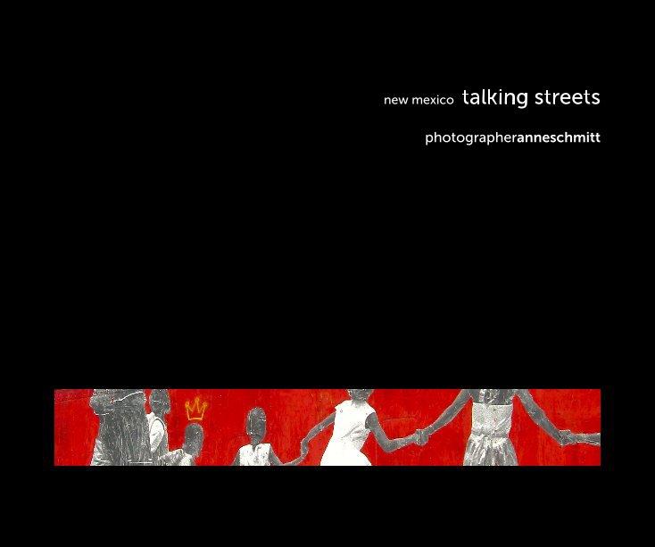 new mexico talking streets nach photographeranneschmitt anzeigen