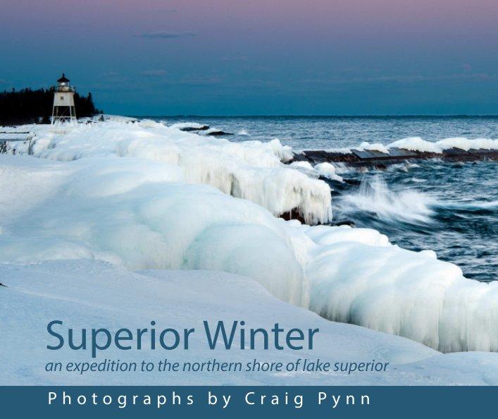 View Superior Winter by Craig Pynn