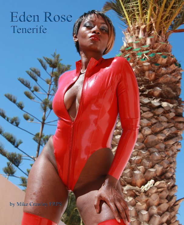 View Eden Rose Tenerife by Mike Crawley FRPS