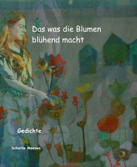 Das was die Blumen blühend macht - Arts & Photography Books photo book