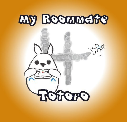 View My Roommate Totoro Year 4 by Rick Mills