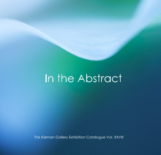 View In the Abstract by The Kiernan Gallery