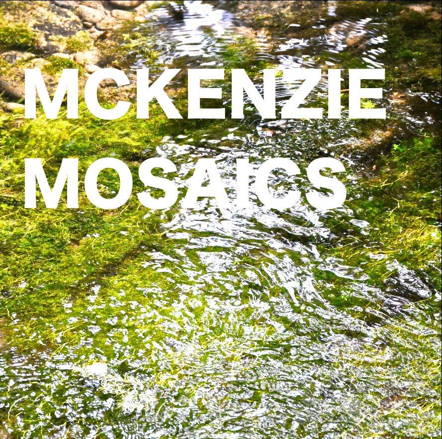 View MCKENZIE MOSAICS by William Crandall