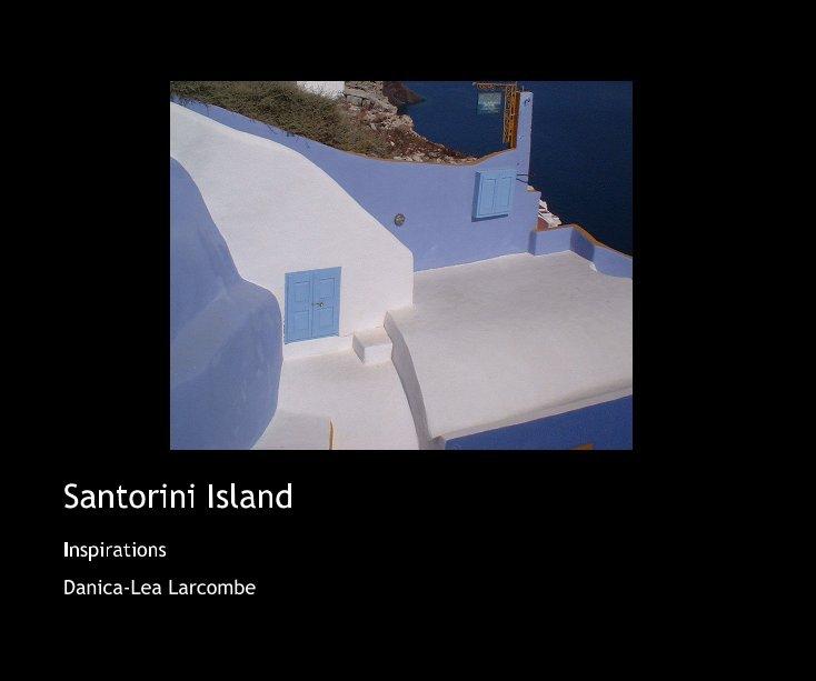 View Santorini Island by Danica-Lea Larcombe