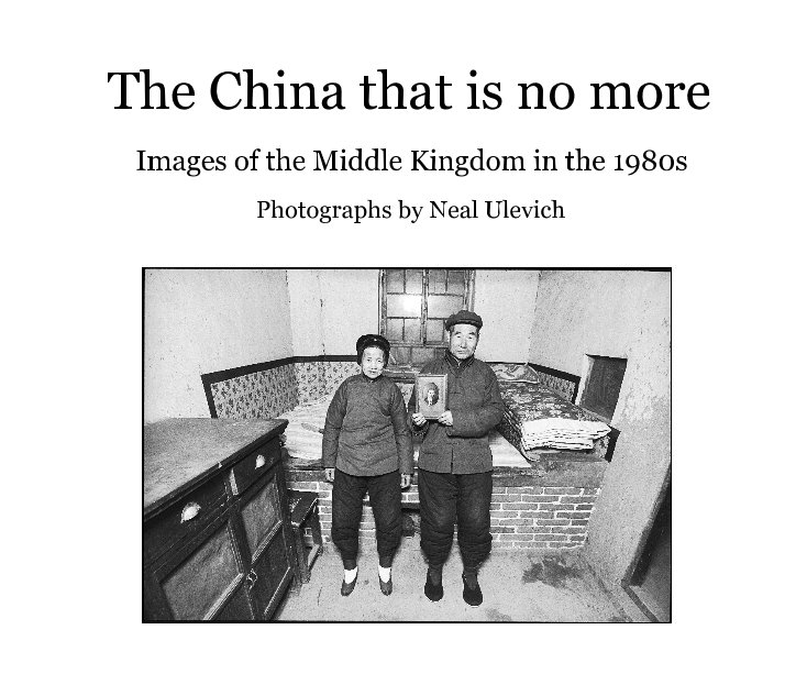 View The China that is no more by Neal Ulevich