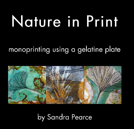 View Nature in Print by Sandra Pearce