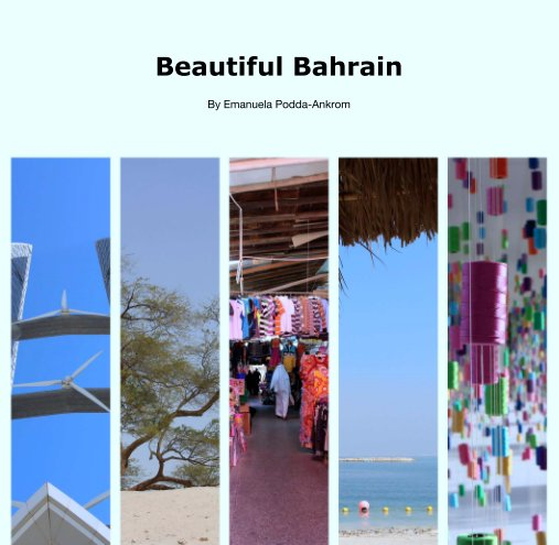 View Beautiful Bahrain by Emanuela Podda-Ankrom