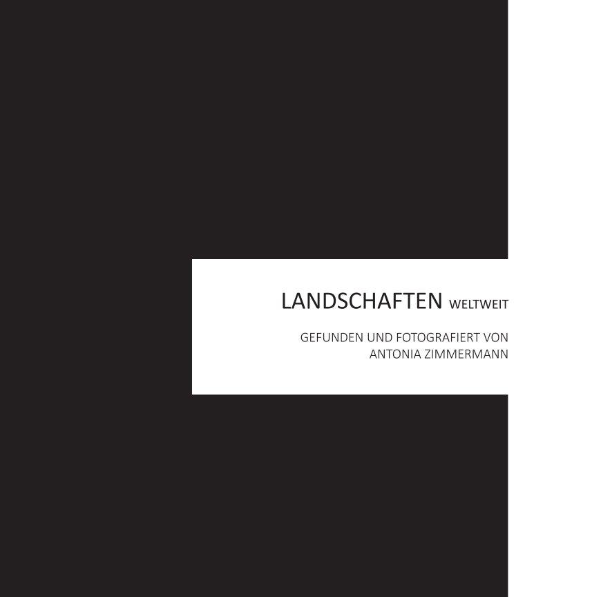View LANDSCHAFTEN weltweit by Antonia Zimmermann