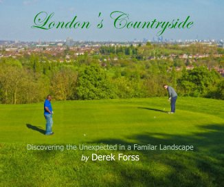 London's Countryside Discovering the Unexpected in a Familar Landscape by Derek Forss - Arts & Photography Books photo book