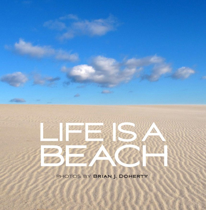 View Life is a Beach by Brian Doherty