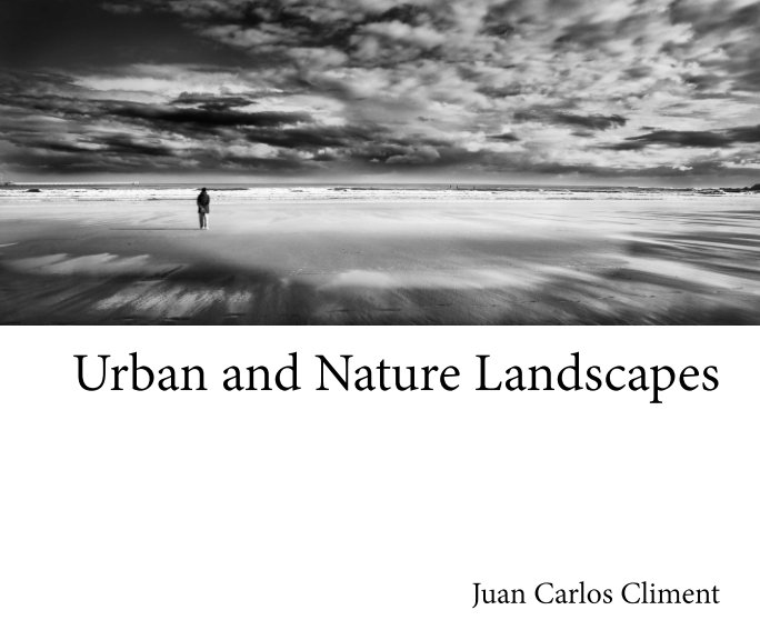Ver Urban and Nature Landscapes por Juan Carlos Climent