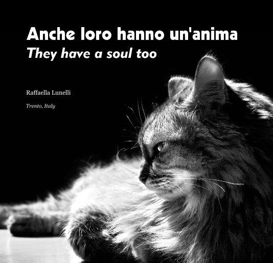 View Anche loro hanno un'anima by Raffaella Lunelli - Italy