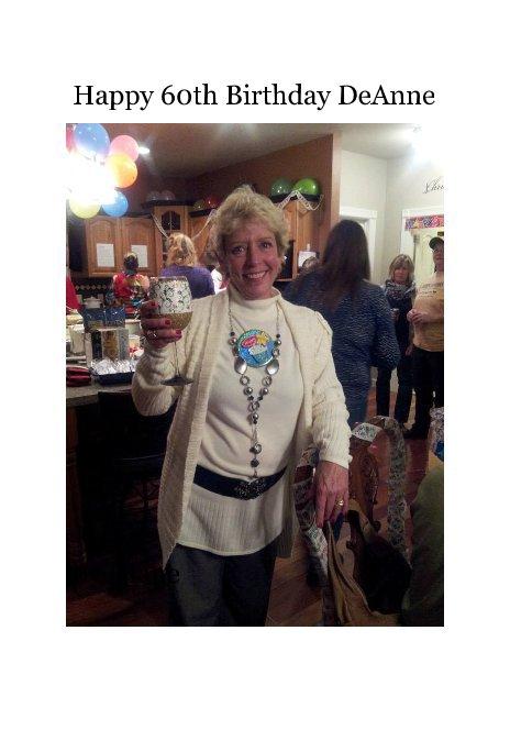 Ver Happy 60th Birthday DeAnne por Diane