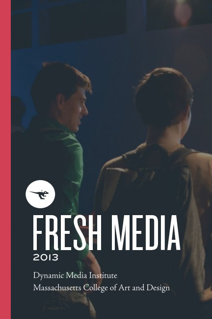 View Fresh Media 2013 Exhibition Catalog by John Howrey and Saul Baizman
