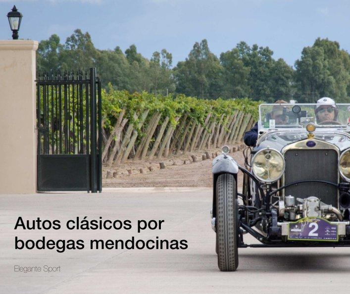 View Autos clásicos por bodegas mendocinas by Elegante Sport