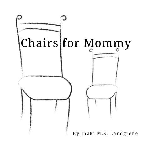View Chairs For Mommy by Jhaki MS Landgrebe