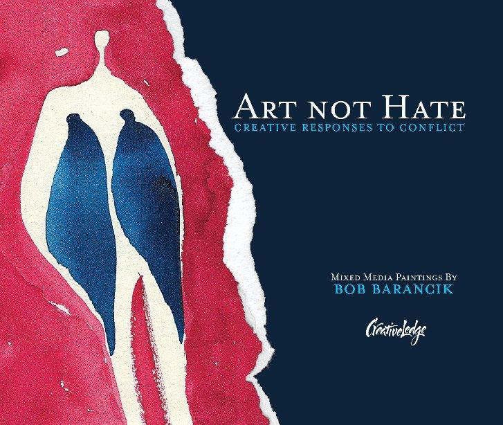 View Art Not Hate | 4th Edition by Bob Barancik