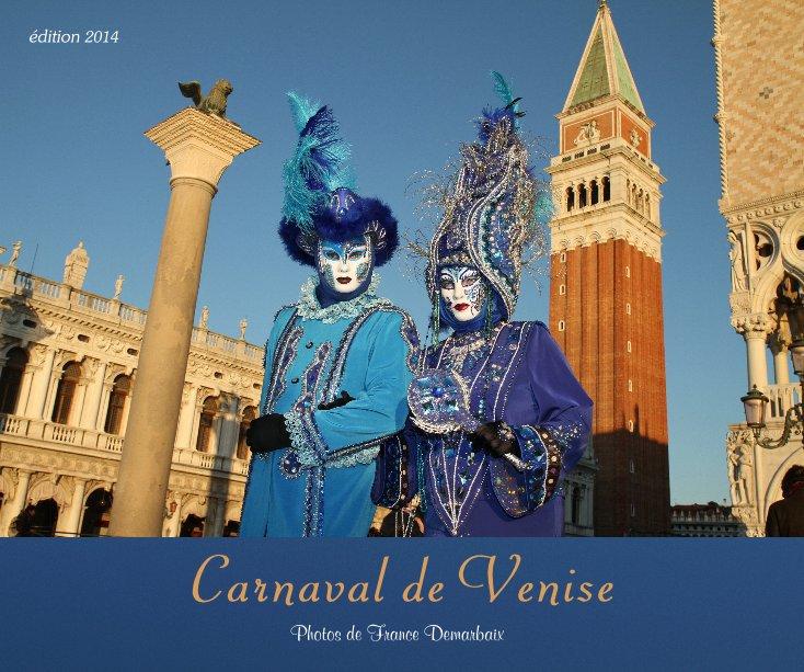 View Carnaval de Venise by France Demarbaix