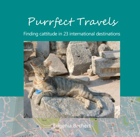 View Purrfect Travels by Eugenia Bachert