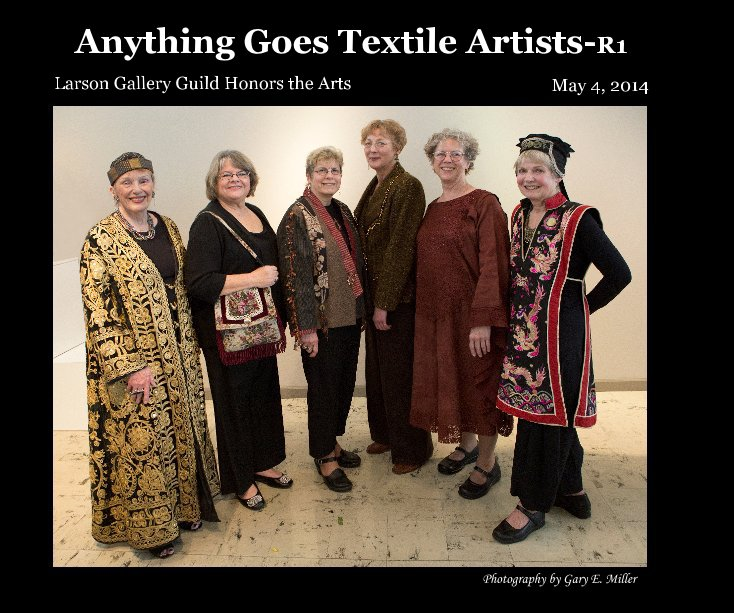 View Anything Goes Textile Artists-R1 by Gary E. Miller