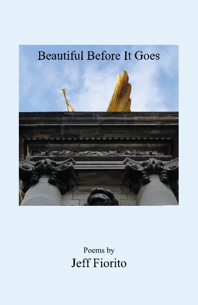 View Beautiful Before It Goes by Jeff Fiorito